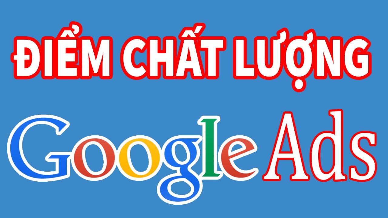 Cách tăng điểm chất lượng trong Quảng Cáo Google Ads 2020