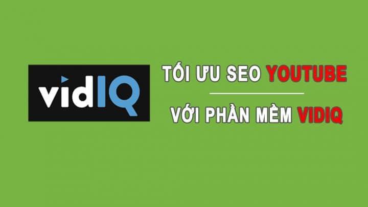 Tối ưu SEO video YouTube với phần mềm VidIQ