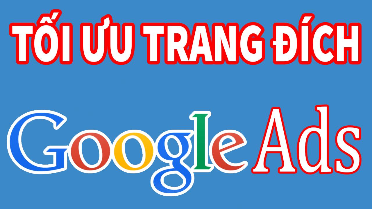 Tối ưu trang đích hiệu quả trong quảng cáo Google Adwords