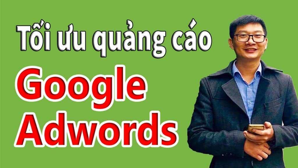 9 cách tối ưu quảng cáo Google Adwords mới nhất