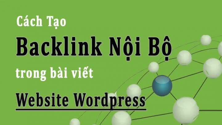 Cách Tạo Backlink Nội Bộ tự động trong bài viết của Website WordPress