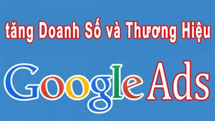 Chạy Quảng Cáo Google Giúp Tăng Doanh Số Và Thương Hiệu