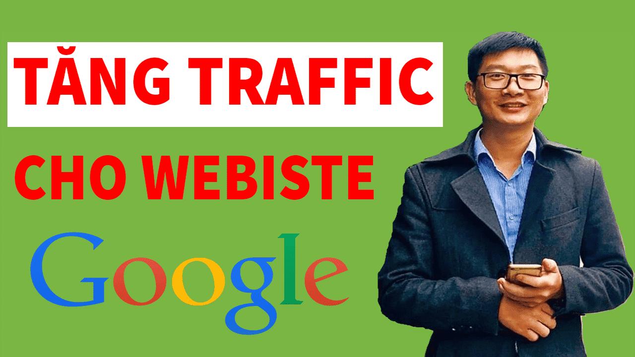 Cách tăng traffic cho website để SEO website lên TOP Google