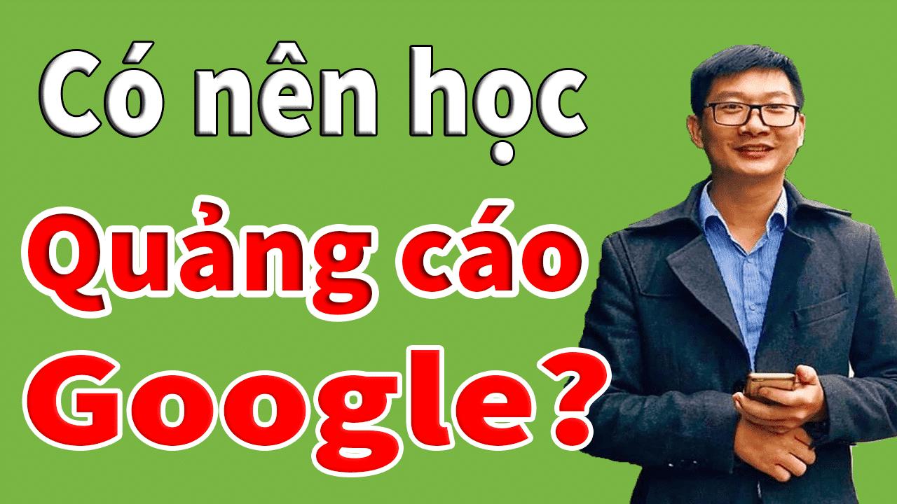 Có nên học quảng cáo Google để chạy quảng cáo thuê?