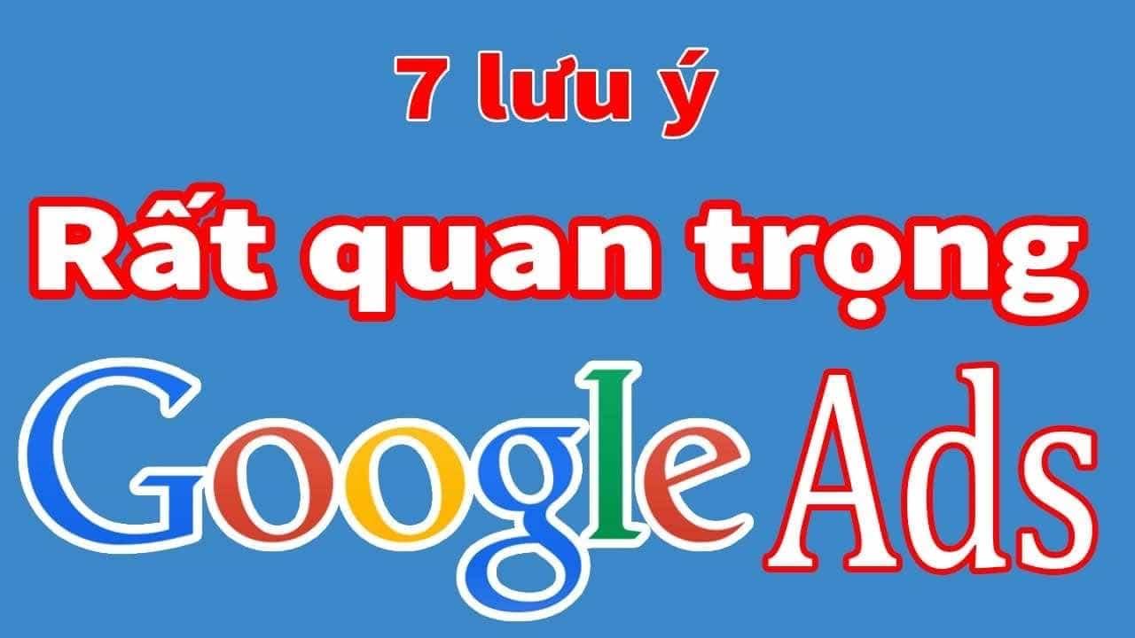 7 lưu ý khi chạy quảng cáo Google Ads cho người mới
