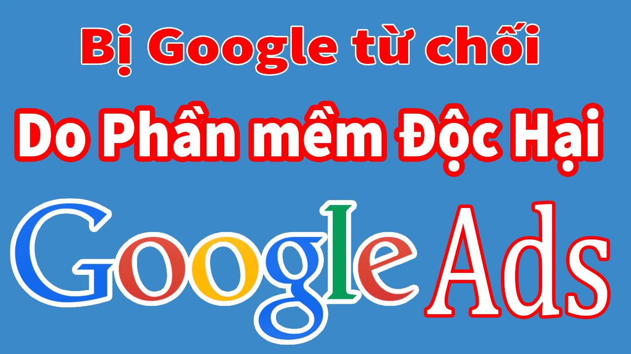 Bị Google Ads từ chối vì phần mềm độc hại