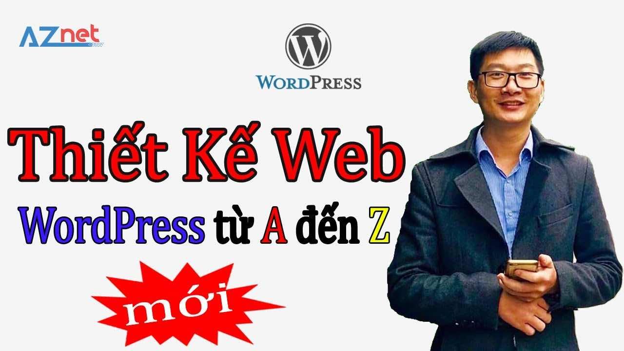 Cach Thiet Ke Website Wordpress Dep Lung Linh A Den Z