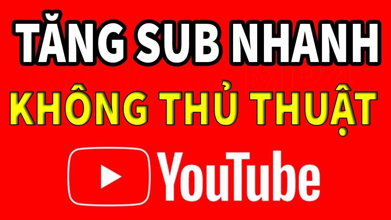 Dung Sub Cheo Cach Tang Sub Youtube Nhanh Nhat 2020