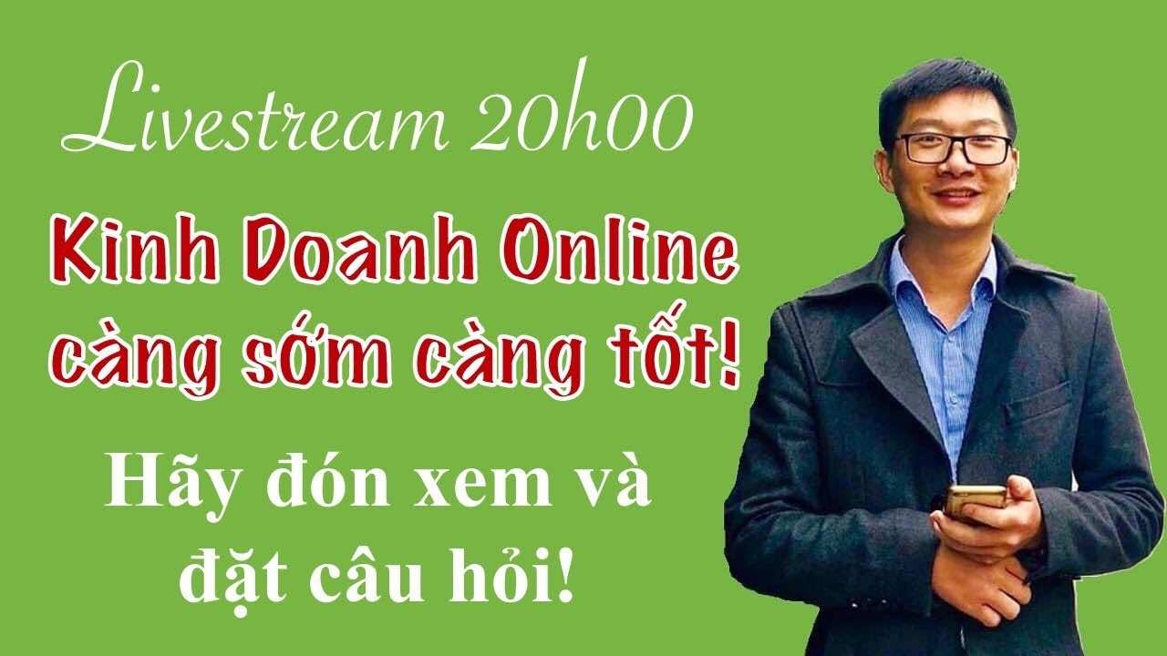 Hay Kinh Doanh Online Cang Som Cang Tot