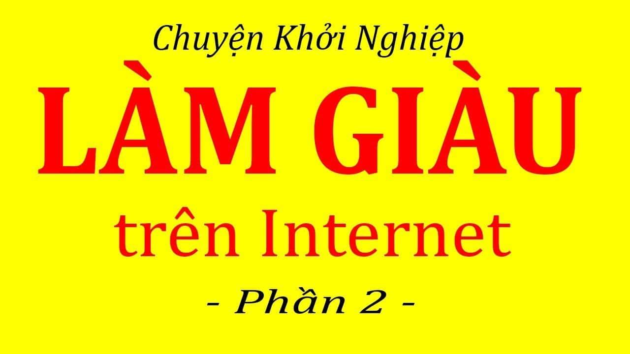 bi quyet lam giau tren internet nho kinh doanh online