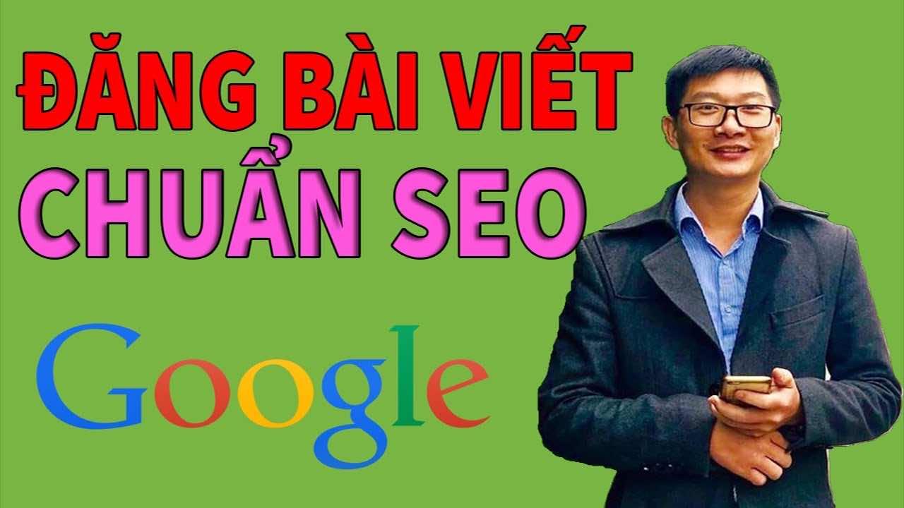 cach dang bai viet len website va seo bai viet len top google