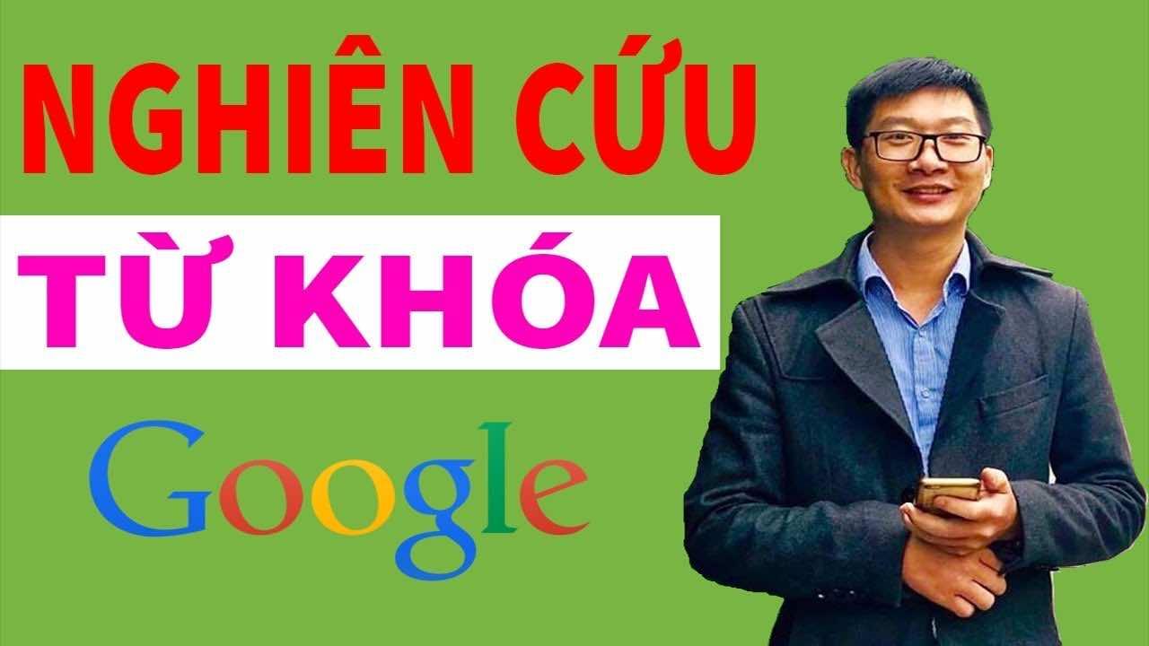 huong dan cach nghien cuu tu khoa de seo website len top google