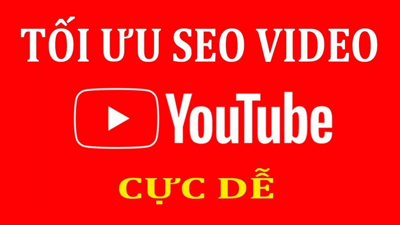 huong dan cach toi uu seo video youtube de len top 2020 bang vidiq