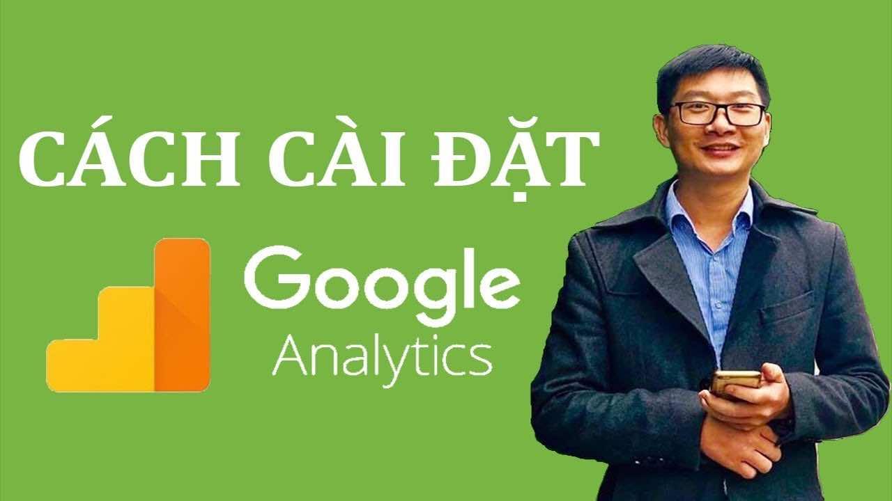 huong dan cai dat google analytics don gian ai cung lam duoc