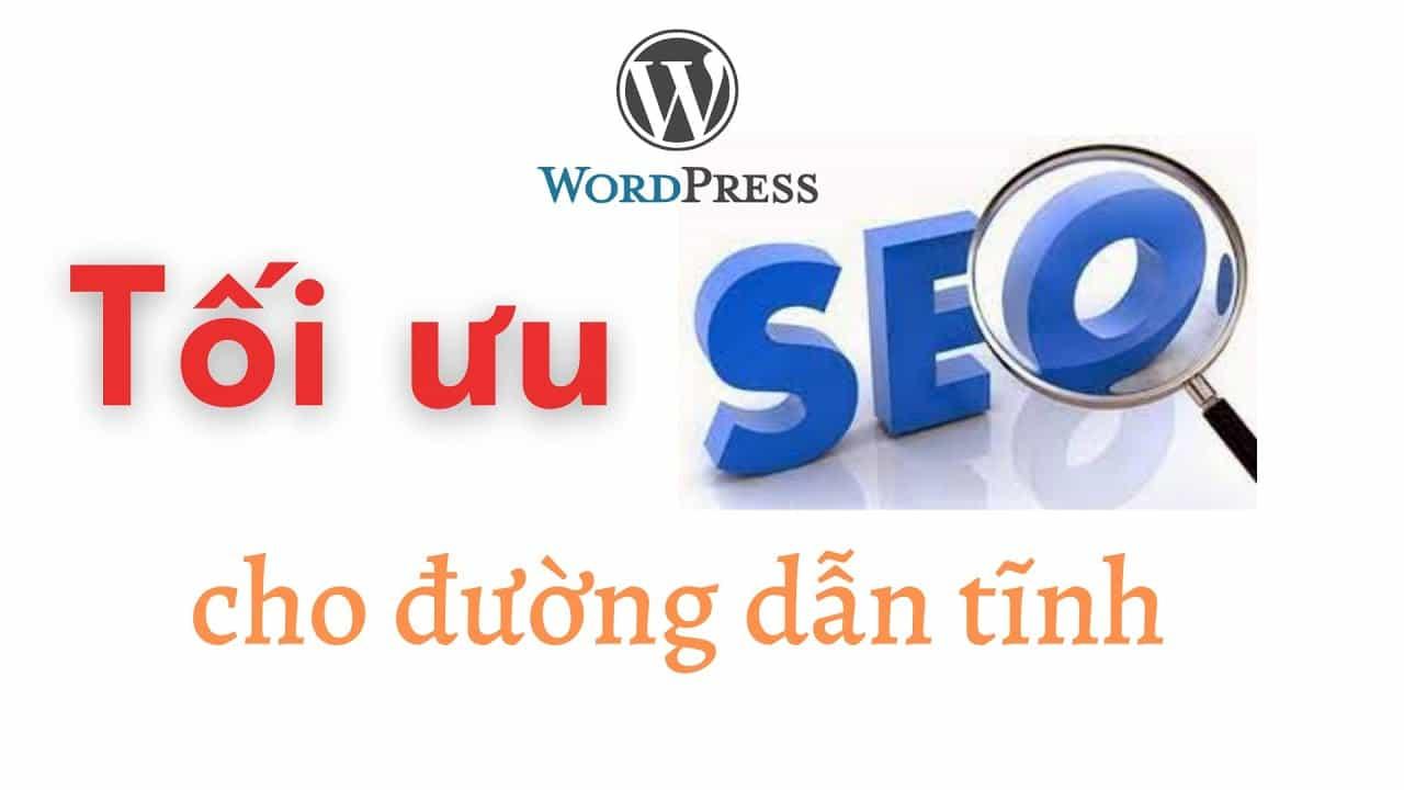 Huong Dan Cach Toi Uu Seo Cho Duong Dan Tinh Website Wordpress