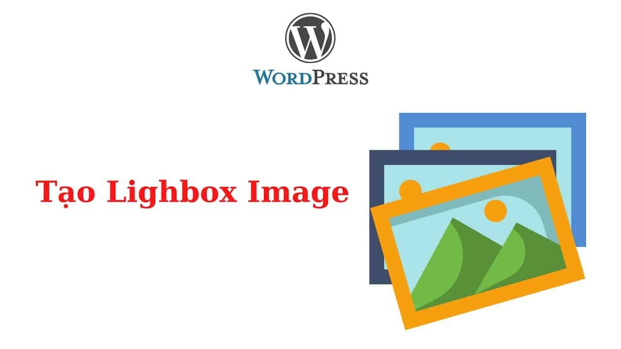 Huong Dan Tao Lighbox Image Cho Cac Anh Tren Bai Viet Cua Website Rat Dep