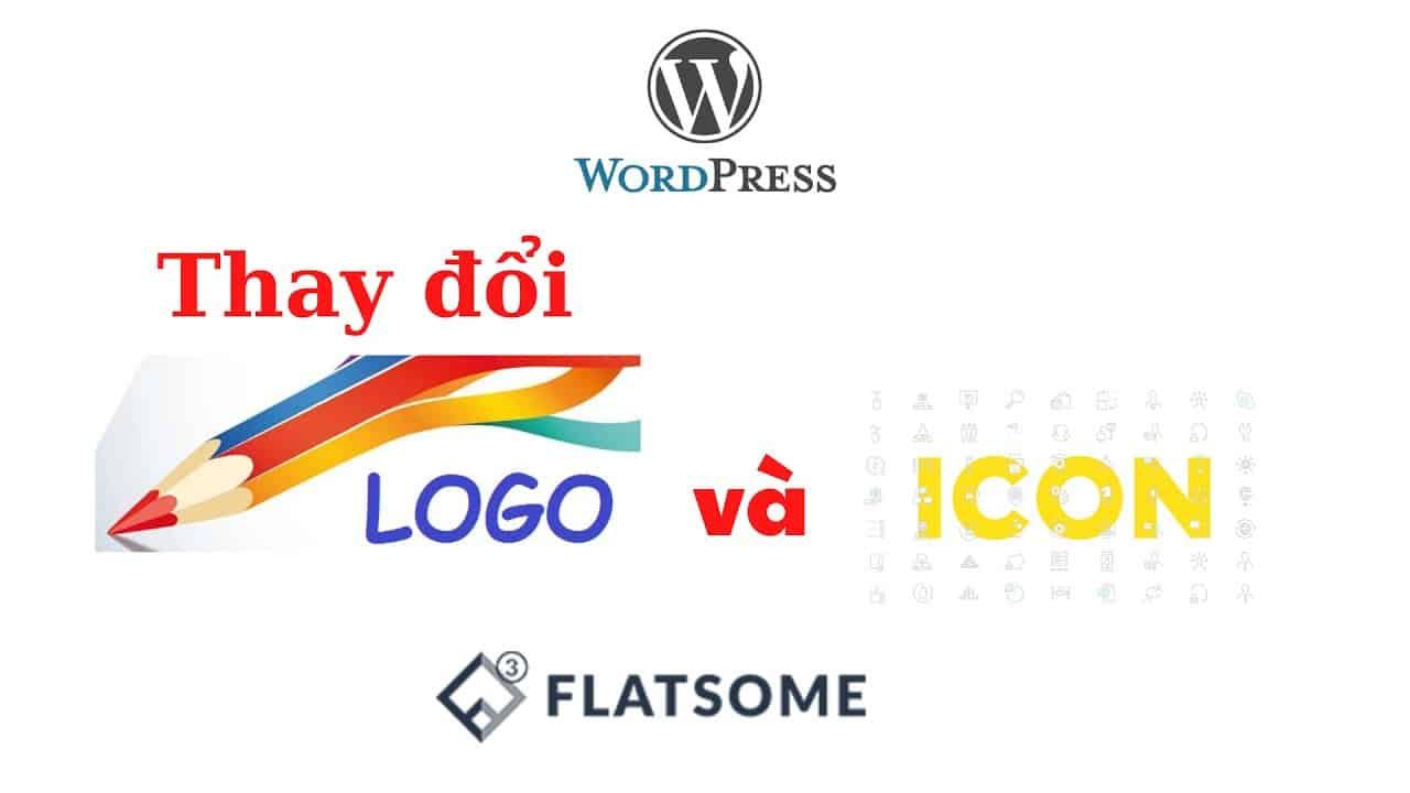 Huong Dan Thay Doi Logo Va Icon Cua Website Wordpress Dung Flatsome