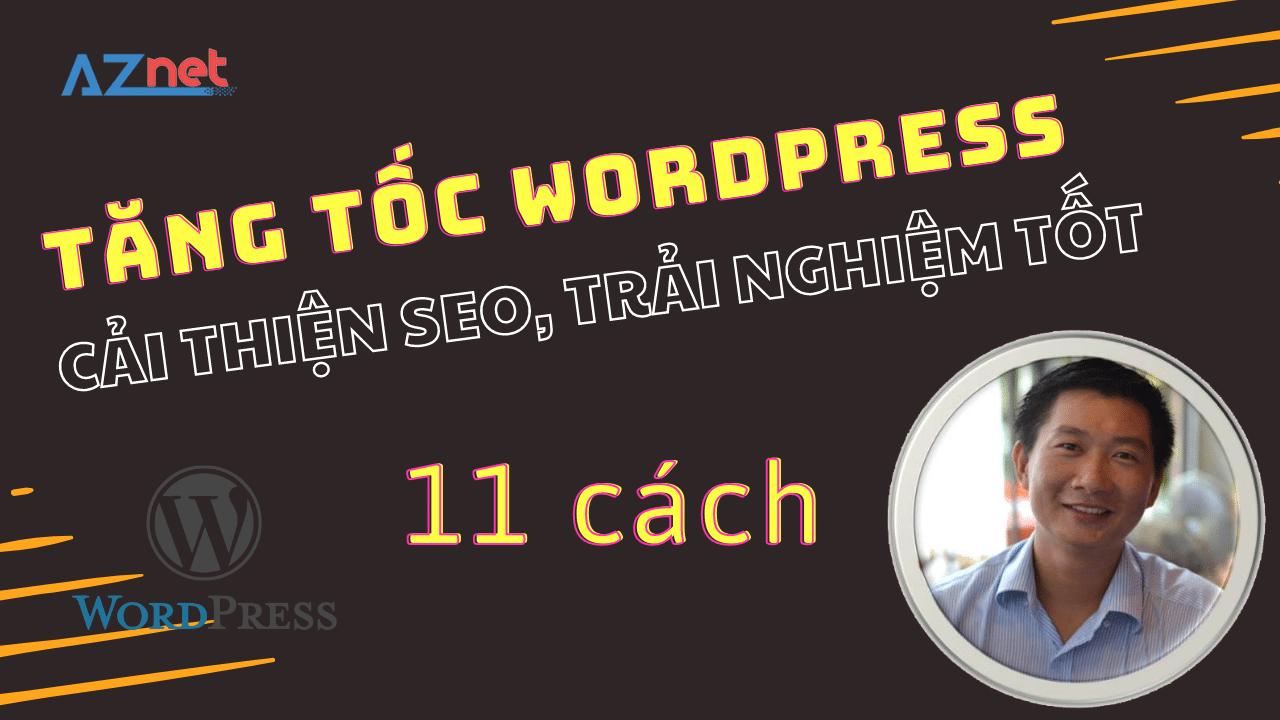 Tiết lộ 11 cách tăng tốc WordPress hiệu quả nhất rất ít ai chia sẻ