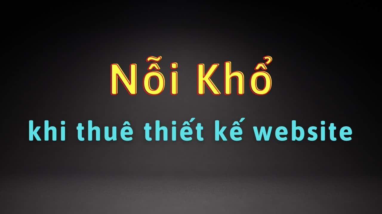 Noi Kho Cua Nguoi Di Thue Thiet Ke Website